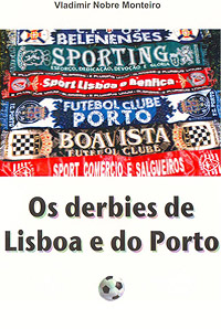 Os derbies de Lisboa e do Porto (capa)